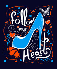 Hand drawn trendy illustration with идгу shoes and hand-lettering and decoration elements. Follow your heart. Inspirational quote. Drawing for prints on t-shirts and bags