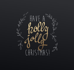 Handwritten Christmas slogan 'Have a holly jolly Christmas' with
