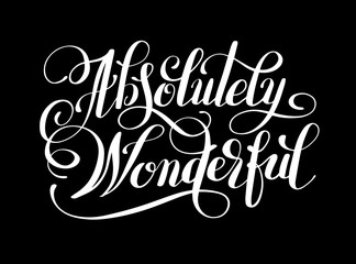 Absolutely Wonderful black ink hand lettering inscription typogr