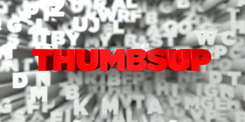 THUMBSUP -  Red text on typography background - 3D rendered royalty free stock image. This image can be used for an online website banner ad or a print postcard.
