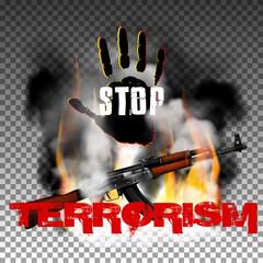 Stop terror hand and Kalashnikov machine gun in the fire smoke