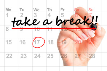 Take a break noted marked in calendar or personal agenda