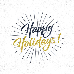 Happy Holidays text and lettering. Holiday typography Vector Illustration. design. Letters with sun bursts and halftone texture. Use as photo overlay, place to card, prints, t shirt, tee design