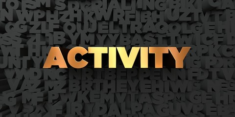 Activity - Gold text on black background - 3D rendered royalty free stock picture. This image can be used for an online website banner ad or a print postcard. Wall mural