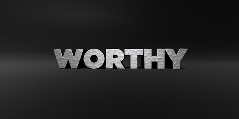 WORTHY - hammered metal finish text on black studio - 3D rendered royalty free stock photo. This image can be used for an online website banner ad or a print postcard.