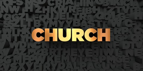 Church - Gold text on black background - 3D rendered royalty free stock picture. This image can be used for an online website banner ad or a print postcard.