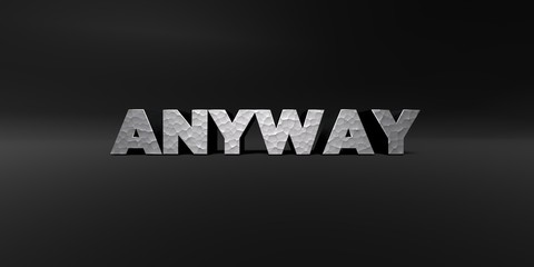 ANYWAY - hammered metal finish text on black studio - 3D rendered royalty free stock photo. This image can be used for an online website banner ad or a print postcard.