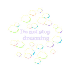 Vector illustration do not stop dreaming. Vector illustration EPS10.