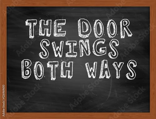 The Door Swings Both Ways Handwritten Text On Black