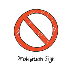 Prohibition sign in doodle/ sketch style - Isolated Vector Illustration