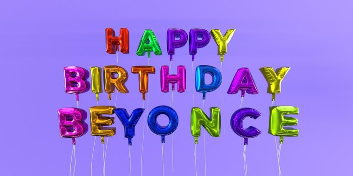 Happy Birthday Beyonce card with balloon text - 3D rendered stock image. This image can be used for a eCard or a print postcard.