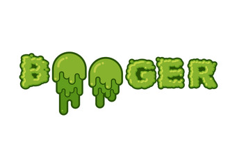 Booger typography. Green slime letters. Snot slippery lettering.