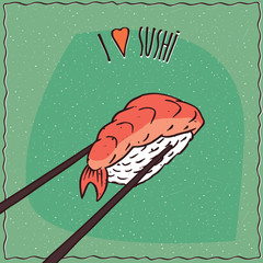 One pair wooden chopsticks holding delicious sushi roll Nigiri with salmon. Cartoon style. Lettering I Love Sushi. Green background