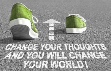 Change your thoughts and you´ll change your world! - Text on street