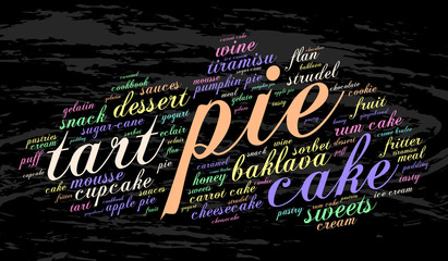 Pie. Word cloud, grunge background. Food concept.