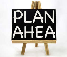 Plan Ahead Message on Easel