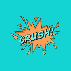 Comics style vector sticker CRUSH!