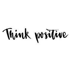 Think positive. Hand drawn lettering design. Modern brush lettering.