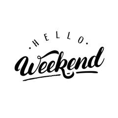 Hello Weekendn hand written lettering.