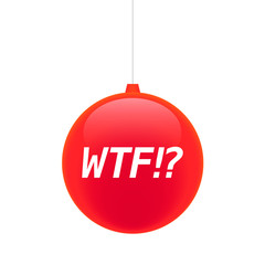 Isolated christmas ball with    the text WTF!?