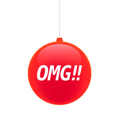 Isolated christmas ball with    the text OMG!!
