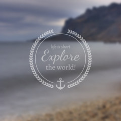 Travel and vacation design template with sea and mountain. Vintage motivational badge in front of blurry photographic landscape.