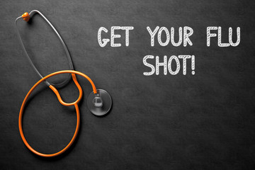 Chalkboard with Get Your Flu Shot Concept. 3D Illustration.