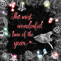 The most wonderful time of the year,  Christmas greeting card with traditional decorations, gift boxes and toys. Calligraphic writing in holiday frame.