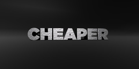 CHEAPER - hammered metal finish text on black studio - 3D rendered royalty free stock photo. This image can be used for an online website banner ad or a print postcard.