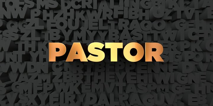 Pastor - Gold text on black background - 3D rendered royalty free stock picture. This image can be used for an online website banner ad or a print postcard.