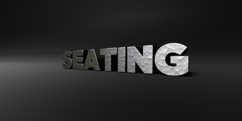SEATING - hammered metal finish text on black studio - 3D rendered royalty free stock photo. This image can be used for an online website banner ad or a print postcard.