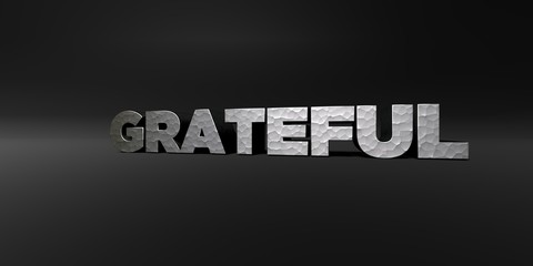 GRATEFUL - hammered metal finish text on black studio - 3D rendered royalty free stock photo. This image can be used for an online website banner ad or a print postcard.