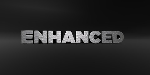 ENHANCED - hammered metal finish text on black studio - 3D rendered royalty free stock photo. This image can be used for an online website banner ad or a print postcard.