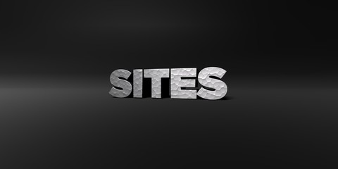 SITES - hammered metal finish text on black studio - 3D rendered royalty free stock photo. This image can be used for an online website banner ad or a print postcard.