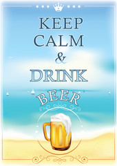 Keep calm and drink beer - printable image - Wall poster for restaurants, pubs, catering agencies, etc. A3 format. Contains a summer sea background and a mug / pint glass of beer.