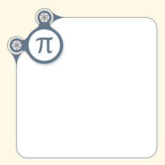 Vector box to fill your text and pi icon
