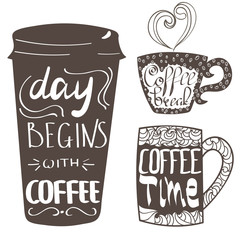 Day begins with coffee. Coffee time. Coffee break. Lettering on