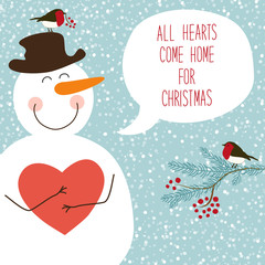 Cute hand drawn Snowman character with speech bubble and retro hand written text All hearts come home for Chrismas on snowy background
