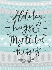"Christmas card ""Holiday hugs"", hand drawn style."