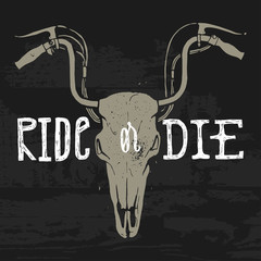 ride or die. motorcycle horned animal skull vintage print. vector grunge label.