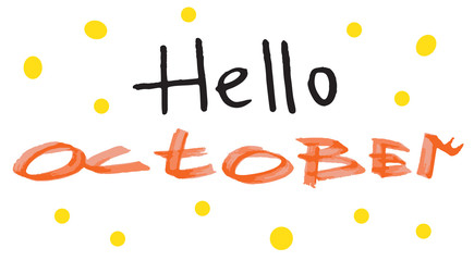 """Vector hand drawn """"hello October"""". Modern calligraphy quote"""