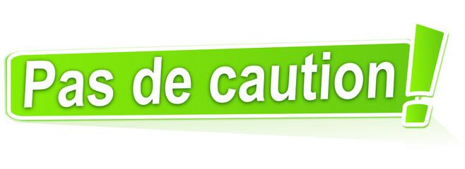 pas de caution sur étiquette verte