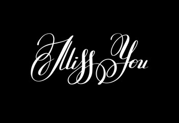 black and white miss you inscription hand lettering