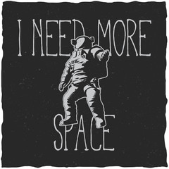 Label design with illustration of astronaut for t-shirts, posters, greeting cards etc.