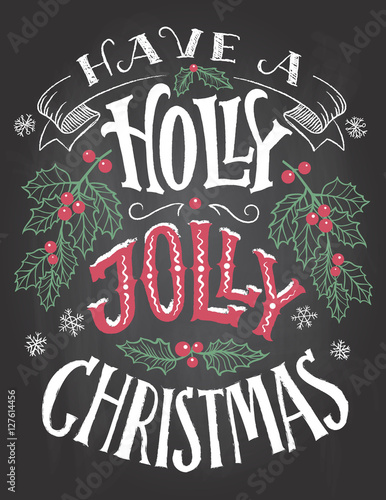 have a holly jolly christmas vintage hand lettering on blackboard background with chalk holiday - Have A Holly Jolly Christmas