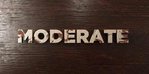 Moderate - grungy wooden headline on Maple  - 3D rendered royalty free stock image. This image can be used for an online website banner ad or a print postcard.