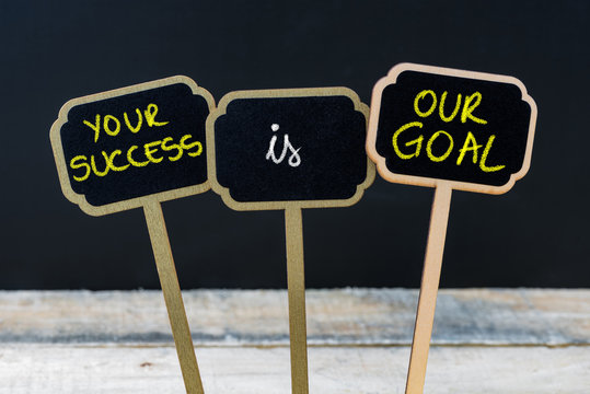 Concept message YOUR SUCCESS IS OUR GOAL