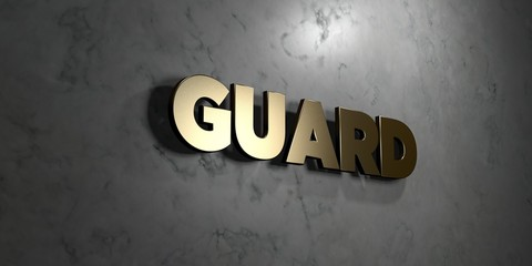 Guard - Gold sign mounted on glossy marble wall  - 3D rendered royalty free stock illustration. This image can be used for an online website banner ad or a print postcard.