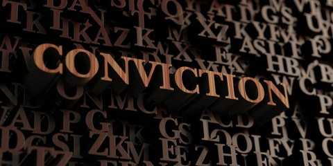 Conviction - Wooden 3D rendered letters/message.  Can be used for an online banner ad or a print postcard.