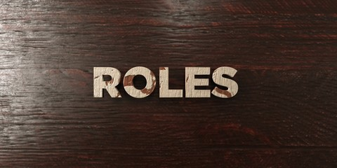 Roles - grungy wooden headline on Maple  - 3D rendered royalty free stock image. This image can be used for an online website banner ad or a print postcard.